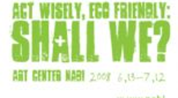 아트센터 나비 『Act wisely, Eco friendly: Shall We?』展