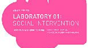 실험실 01: 사회적 개입 LABORATORY 01: Social Intervention 展