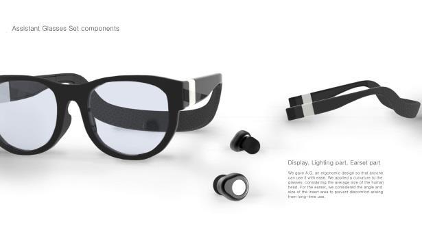 Assistant Glasses Set는 청각장애인 전용 도우미 안경 셋트. 외부 보행시 위험상황을 센서로 인지해 LED라이팅으로 사용자에게 경고해준다. 또 안경 렌즈에 설치된 투명디스플레이를 통해 일상생활에서 들을 수 없는 정보를 시각적으로 알려주어 도움을 주는 디바이스다.